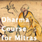 Dharma Training Course for Mitras